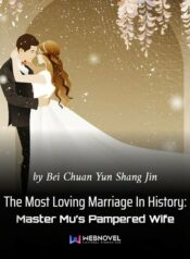 The Most Loving Marriage In History Master Mu's Pampered Wife